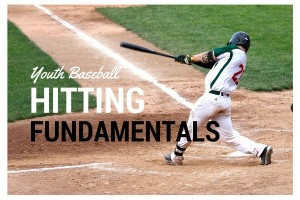 Article - Fundamentals of Hitting for Youth Baseball