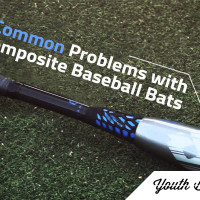 Article: Common Problems with Composite Bats