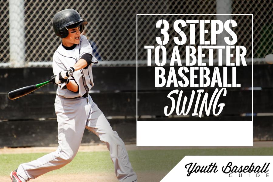 3 Steps To A Better Baseball Swing Youth Baseball Guide