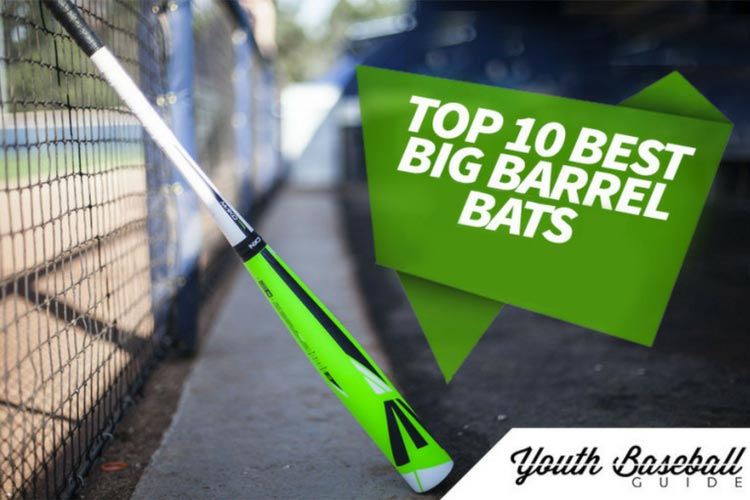 Top 10 Best Big Barrel Bats