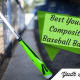 Best Youth Composite Baseball Bats